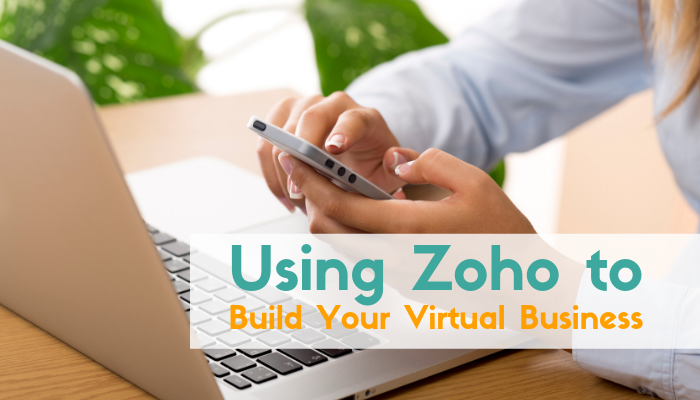 Using Zoho to Build Your Virtual Business