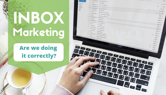 Inbox Marketing: Are we doing it correctly?